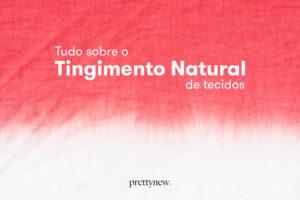 Tingimento Natural de Tecidos